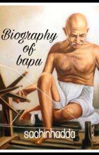 Biography Of Bapu  by wattpawormss