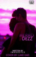 Herro Dezz (gayromance) (COMPLETED) by imrodsy23