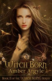 Witch Born (Witch Song #2) by AmberArgyle
