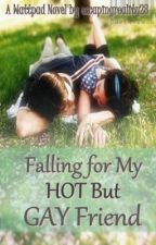 Falling for My HOT but GAY FRIEND!(monthly update) by escapingreality28