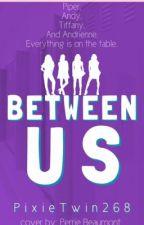 Misfit Series: Between Us by PixieTwin268