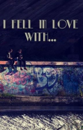 I Fell in Love With... by Nightshade_24