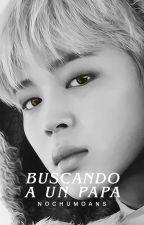 ❝Buscando un Papá❞ [BTS x Jimin] by NOCHUMOANS