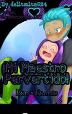 mi maestro pervertido! [BONXBONNIE] by delitmita634