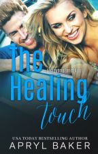 The Healing Touch (A Manwhore Series Novel) by AprylBaker7