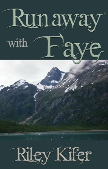 Runaway with Faye
