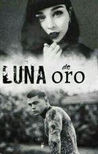 •Luna De Oro• (Cancelada)  by GloriaSerna