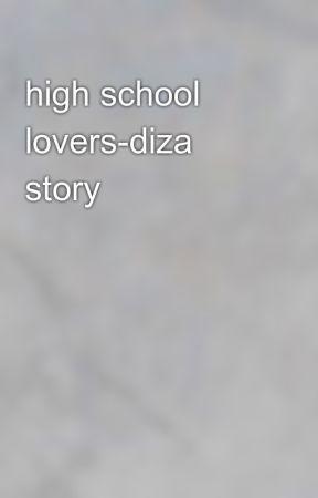 High School Lovers-diza story💕 by lizaanddavidlover