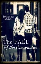The Fall of the Casanovas [Under Construction] by Michika