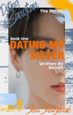 Dating my Sister (BTS Fanfic • COMPLETED) by _Weeendy