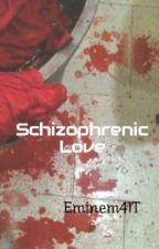 Schizophrenic Love by Eminem41T