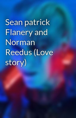 Sean patrick Flanery and Norman Reedus (Love story)