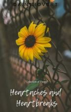 Heartbreaks and Heartaches by daintrovert