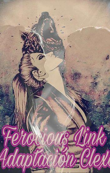 Ferocious Link  (Adaptación Clexa)