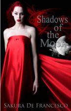 Shadows of the Moon by SakuraTomoyoChan