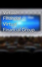 Virtual Financial - Virtual Financial Group by virtualfinancialgrp