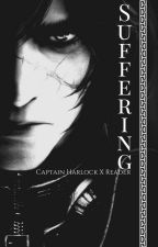 Suffering (Captain Harlock X Reader) BOOK 2 by SebastianMichaeIis