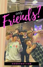 Only friends? «KookV +18» by KookVbottom