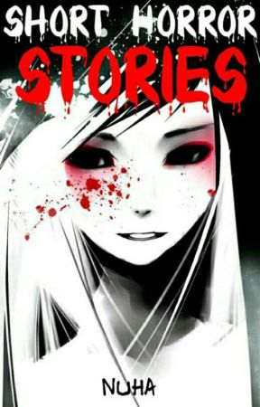 Short Horror Stories by Lotus36007