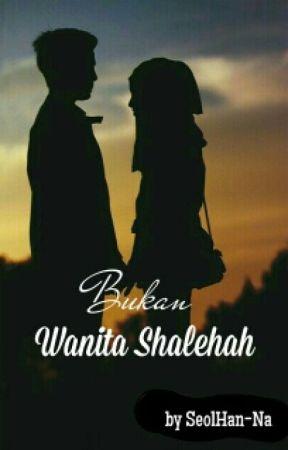 Bukan Wanita Shalehah by SeolHan-Na