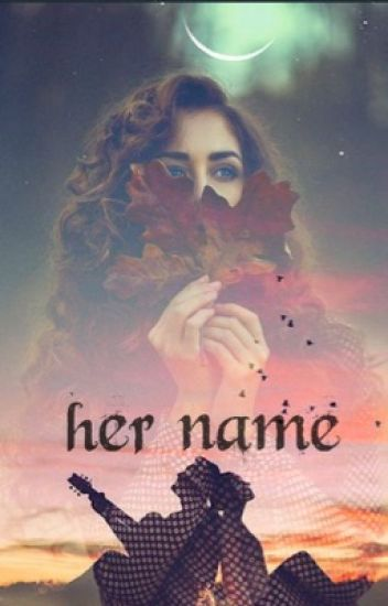 Her Name [Slow Updates]
