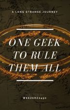 One Geek to Rule Them All by Weezie_24