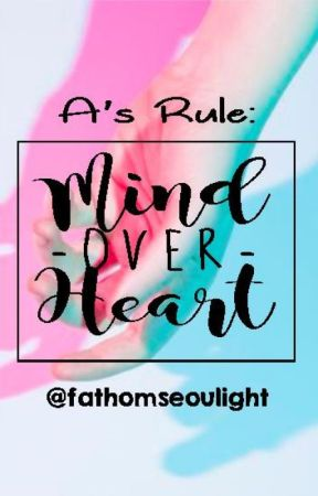A's Rule: Mind Over Heart by fathomseoulight