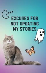 Excuses for not updating my stories! by firevampireprincess