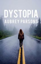 Dystopia by AubreyParsons