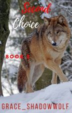 Second Choice (boyxboy/mpreg) by Grace_ShadowWolf