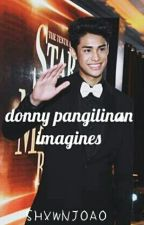 Donny Pangilinan Imagines by shxwnjoao