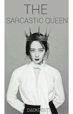 The Sarcastic Queen by Darkristt