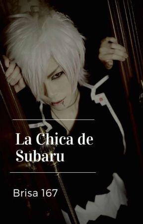 🔹La Chica De Subaru ||Subaru Y Tu|| 🔹 by Brisa167