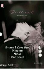 Because I Love You || Minyoon || Minga by AfrilMoon