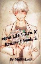 New Life | Zen X Reader | Book 2 by MysticLucy