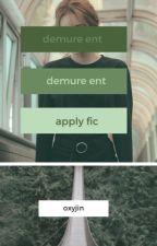 demure ent  °apply fic    by 0XYJIN