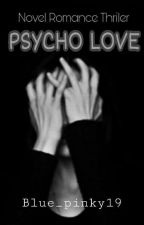 Psycho  Love by blue_pinky19
