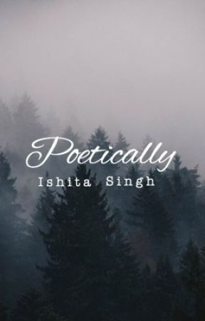 Poetically by GirlYouCanNeverBe