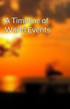 A Timeline of World Events by sharknadovsslothcano
