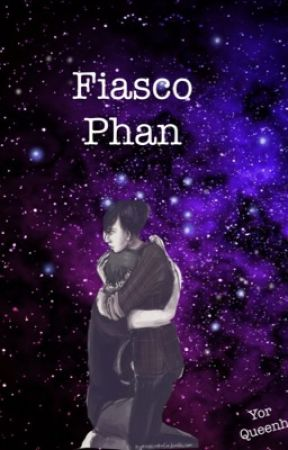 Fiasco (Phan) by YorQueenh