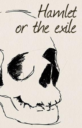 Hamlet Or The Exile by GabianSpirit