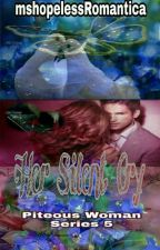 Her Silent Cry(Slow Update) by mshopelessRomantica