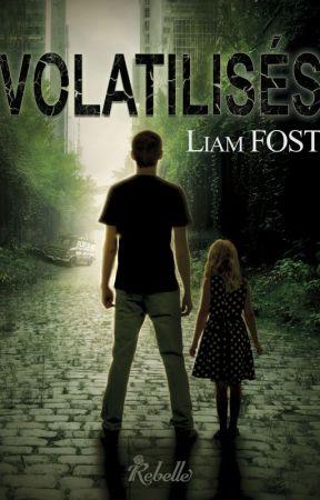 VOLATILISÉS by LiamFost