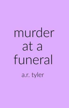 Murder at a Funeral by AbbyRoseTyler
