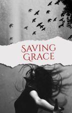 Saving Grace  | ✓ by Gabs0020