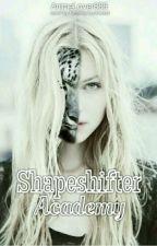 Shapeshifter Academy {Complete} by SakuraKinomoto8642
