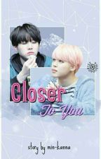 Closer To You  (YoonMin) by kanna-chann