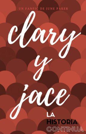 Clary y Jace -La historia continua by juneparker09