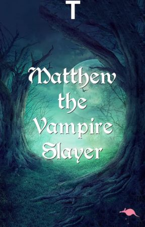 Matthew the Vampire Slayer by witcheslove2001