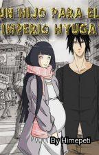 Un hijo para el imperio Hyuga by himepeti